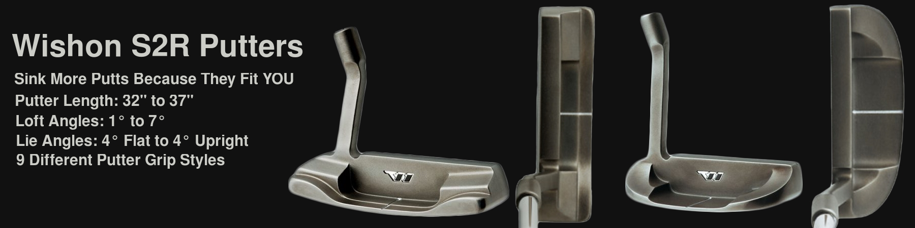 Wishon S2R Putters