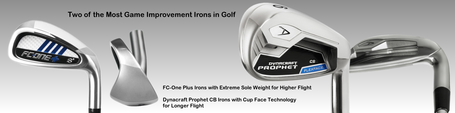 FC-One + Irons and Prophet CB Irons